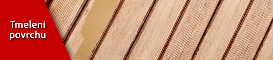 Tmelení povrchu dřeva